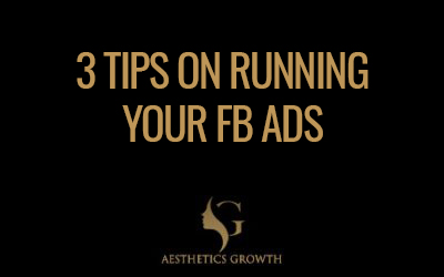 Facebook Ads Not Working? 3 Tips For Running FB Ads For Your Aesthetics Clinic